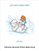 Alichu - ¿Un yeti acatarrado?