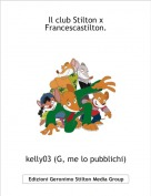 kelly03 (G, me lo pubblichi) - Il club Stilton x Francescastilton.
