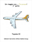 Topalex10 - Un viaggio con... Ficcanaso!2° parte
