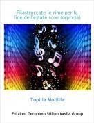 Topilla Modilla - Filastroccate le rime per la fine dell'estate (con sorpresa)
