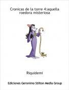 Riquidemi - Cronicas de la torre 4:aquella roedora misteriosa