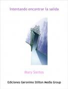 Mary Santos - Intentando encontrar la salida
