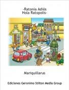 Mariquillarus - -Ratonia AdiósHola Ratopolis-