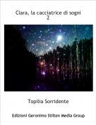 Topilia Sorridente - Clara, la cacciatrice di sogni 2