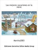 Martita2003 - Las mejores vacaciones en la nieve
