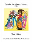 Thea Stilton - Escuela, Vacaciones,fiestas y más