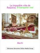 Machi - La imposible vida de Raquena: El banquete real