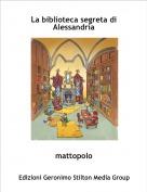 mattopolo - La biblioteca segreta di Alessandria