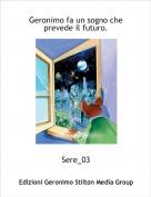 Sere_03 - Geronimo fa un sogno che prevede il futuro.