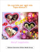 MaryF Leggitutto. - Un cucciolo per ogni mio Topo-Amico!!!