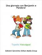 Topello Vaicolgoal - Una giornata con Benjamin e Pandora!