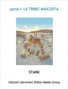 STARK - parte I- LA TRIBU' NASCOSTA
