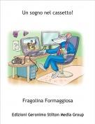 Fragolina Formaggiosa - Un sogno nel cassetto!