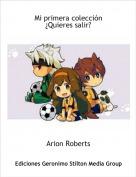 Arion Roberts - Mi primera colección¿Quieres salir?