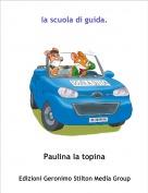 Paulina la topina - la scuola di guida.