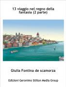Giulia Fontina de scamorza - 13 viaggio nel regno della fantasia (2 parte)
