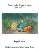 TopaStoppa - Perso nella Giungla Nera (parte 2°)