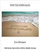 Eva Ratopez - EFECTOS ESPECIALES