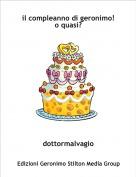 dottormalvagio - il compleanno di geronimo!o quasi?