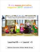 Laurina10----> Laura! <3 - Il mio nuovo giornalino magazine 2013- ottobre!!
