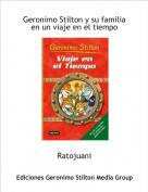 Ratojuani - Geronimo Stilton y su familia en un viaje en el tiempo