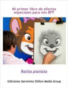 Ratita pianista - Mi primer libro de efectos especiales para mis BFF