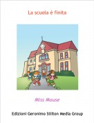 Miss Mouse - La scuola è finita