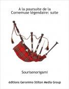 Sourisenorigami - A la poursuite de la Cornemuse légendaire: suite