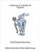 GaiaTopolinaCuriosa - L'attacco al castello di Topazia