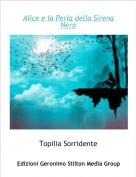 Topilia Sorridente - Alice e la Perla della Sirena Nera