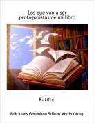 Ratifuli - Los que van a ser protagonistas de mi libro