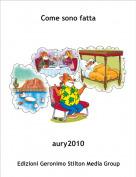 aury2010 - Come sono fatta