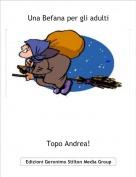 Topo Andrea! - Una Befana per gli adulti