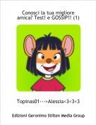 Topinas01--->Alessia<3<3<3 - Conosci la tua migliore amica? Test! e GOSSIP!! (1)