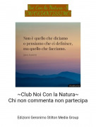 ~Club Noi Con la Natura~Chi non commenta non partecipa - Noi Con la Natura-8IMPORTANTISSIMO!