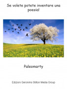 Paleomarty - Se volete potete inventare una poesia!
