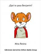 Mina Resina - ¿Qué te pasa Benjamin?