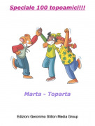 Marta - Toparta - Speciale 100 topoamici!!!