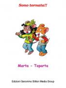 Marta - Toparta - Sono tornata!!