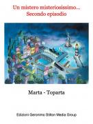 Marta - Toparta - Un mistero misteriosissimo...Secondo episodio