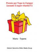 Marta - Toparta - Premio per Topo in Camper(scusate il super-ritardo!!!)