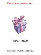 Marta - Toparta - Una serie ed un concorso...