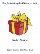 Marta - Toparta - Due fantastici regali di Natale per tutti!