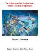 Marta - Toparta - Un mistero misteriosissimo...Terzo (e ultimo) episodio