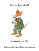 Ratobailarina2008 - Idea de Ratoncita00