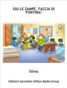 Silvia - GIU LE ZAMPE, FACCIA DI FONTINA!