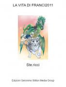 Ste.ricci - LA VITA DI FRANCI2011