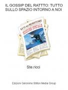 Ste.ricci - IL GOSSIP DEL RATTTO: TUTTO SULLO SPAZIO INTORNO A NOI
