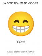 Ste.ricci - VA BENE NON ME NE VADO!!!!!!
