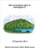<3Topomiky 08<3 - Una stratopica gita in montagna<3